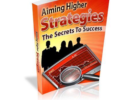 Aiming Higher Strategies