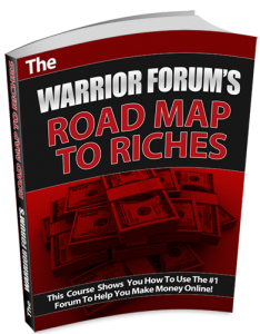 The Warrior Forum's Road Map To Riches