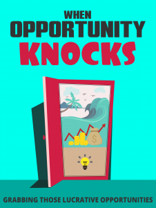 When Opportunity Knocks