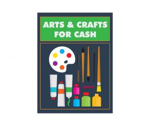 Arts & Crafts For Cash