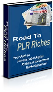 Road To PLR Riches