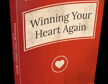 Winning Your Heart Again